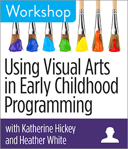 Image for Using Visual Arts in Early Childhood Programming Workshop
