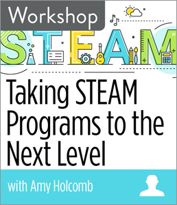 Image for Taking STEAM Programs to the Next Level Workshop
