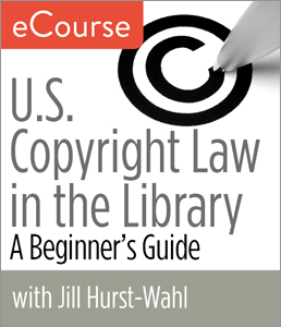 Image for U.S. Copyright Law in the Library: A Beginner's Guide eCourse