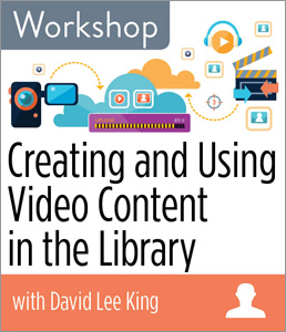 Image for Creating and Using Video Content in the Library Workshop