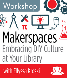 Image for Makerspaces: Embracing DIY Culture at Your Library	Workshop—Group Rate