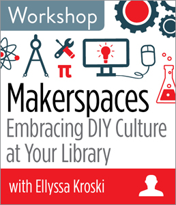 Image for Makerspaces: Embracing DIY Culture at Your Library	Workshop