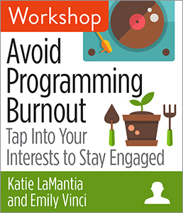 Image for Avoid Programming Burnout: Tap into Your Interests to Stay Engaged Workshop
