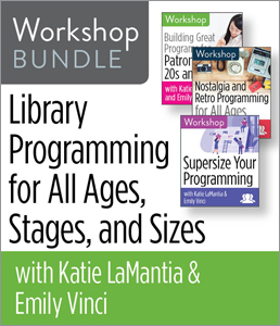 Library Programming for All Ages, Stages and Sizes Workshop Bundle