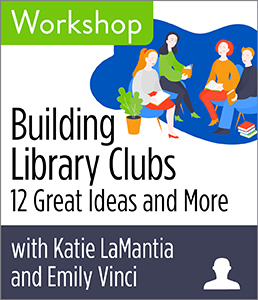 Image for Building Library Clubs: 12 Great Ideas and More Workshop