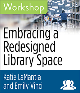 Image for Embracing a Redesigned Library Space Workshop—Group Rate