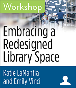 Image for Embracing a Redesigned Library Space Workshop