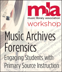 Image for Music Archives Forensics: Engaging Students with Primary Source Instruction Workshop—Group Rate