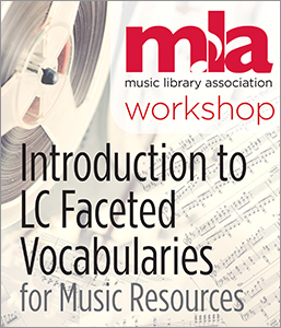 Image for Introduction to LC Faceted Vocabularies for Music Resources Workshop—Group Rate