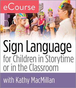 Image for Sign Language for Children in Storytime or in the Classroom: A Practical Guide eCourse
