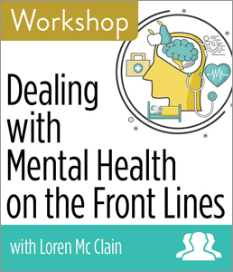 Image for Dealing with Mental Health on the Front Lines Workshop—Group Rate