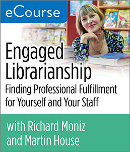 Image for Engaged Librarianship: Finding Professional Fulfillment for Yourself and Your Staff eCourse