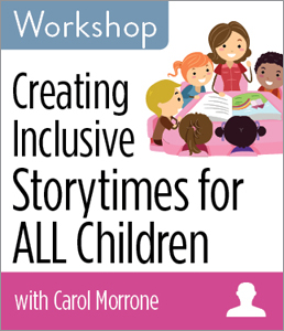 Image for Creating Inclusive Storytimes for ALL Children Workshop