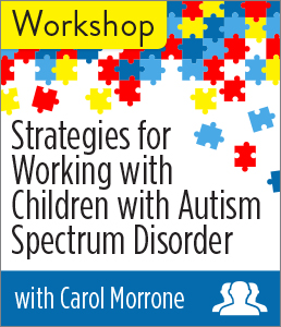 Strategies for Working with Children with Autism Spectrum Disorder Workshop—Group Rate