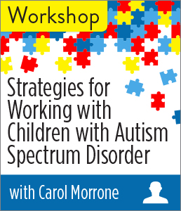Strategies for Working with Children with Autism Spectrum Disorder Workshop