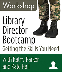Library Director Bootcamp: Getting the Skills You Need Workshop