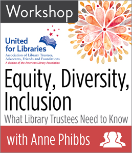 Image for Equity, Diversity, Inclusion: What Library Trustees Need to Know Workshop (Afternoon Session)—Group Rate