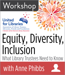 Image for Equity, Diversity, Inclusion: What Library Trustees Need to Know Workshop (Afternoon Session)