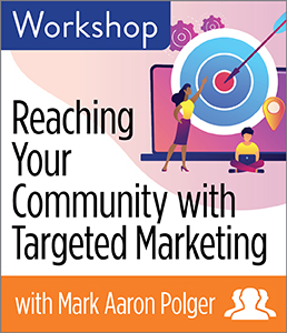 Image for Reaching Your Community with Targeted Marketing Workshop—Group Rate
