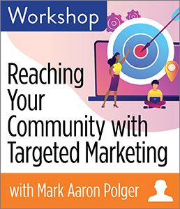 Reaching Your Community with Targeted Marketing Workshop