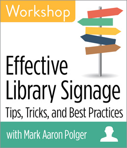 Image for Effective Library Signage: Tips, Tricks, & Best Practices Workshop