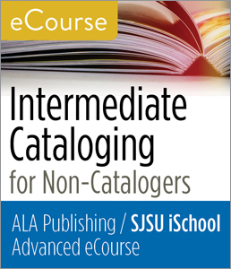 Image for Advanced eCourse: Intermediate Cataloging for Non-Catalogers