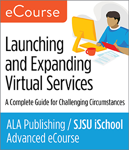 Image for Advanced eCourse—Launching and Expanding Virtual Services: A Complete Guide for Challenging Circumstances