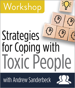 Image for Strategies for Coping with Toxic People Workshop—Group Rate
