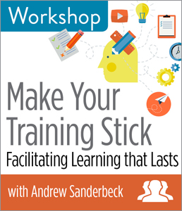 Image for Make Your Training Stick: Facilitating Learning that Lasts Workshop—Group Rate