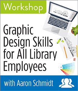 Graphic Design Skills for All Library Employees Workshop—Group Rate