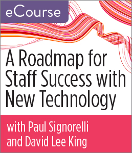 Image for A Roadmap for Staff Success with New Technology eCourse