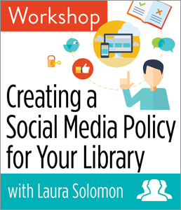 Image for Creating a Social Media Policy for Your Library Workshop—Group Rate
