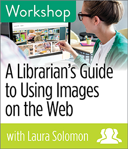 A Librarian's Guide to Using Images on the Web Workshop—Group Rate