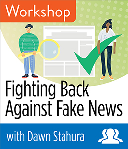 Image for Fighting Back Against Fake News Workshop—Group Rate