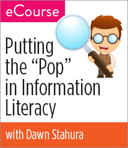 "Image for Putting the ""Pop"" in Information Literacy eCourse"