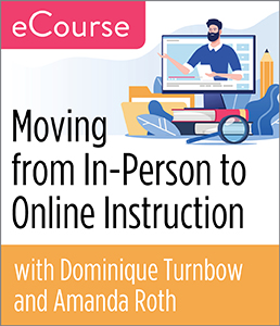 Image for Moving from In-Person to Online Instruction eCourse