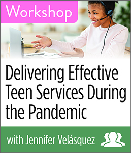 Image for Delivering Effective Teen Services During the Pandemic Workshop—Group Rate