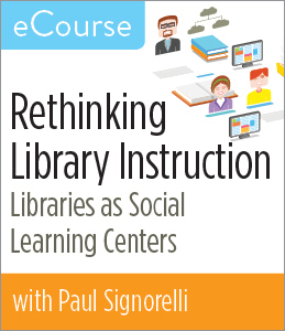 Rethinking Library Instruction eCourse