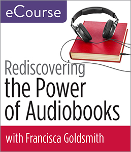 Image for Rediscovering the Power of Audiobooks: Collection Development, Readers' Advisory, Programming, and More eCourse