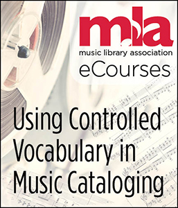 Image for Using Controlled Vocabulary in Music Cataloging eCourse