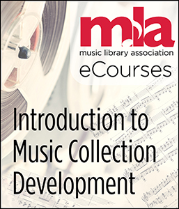 Introduction to Music Collection Development eCourse