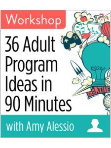 Image for 36 Adult Program Ideas in 90 Minutes Workshop