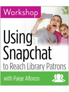 Image for Using Snapchat to Reach Library Patrons Workshop—Group Rate