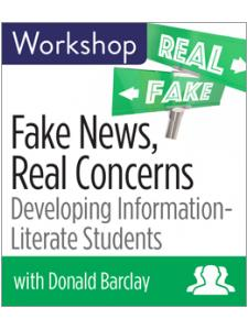 Image for Fake News, Real Concerns: Developing Information Literate Students Workshop—Group Rate