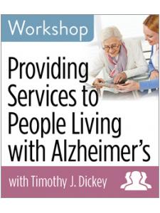 Image for Providing Services to People Living with Alzheimer's Workshop—Group Rate