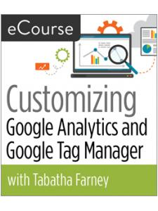 Image for Customizing Google Analytics and Google Tag Manager eCourse
