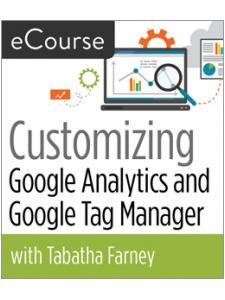Image for Customizing Google Analytics and Google Tag Manager eCourse
