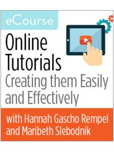 Image for Online Tutorials: Creating them Easily and Effectively eCourse
