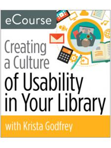 Image for Creating a Culture of Usability in Your Library eCourse