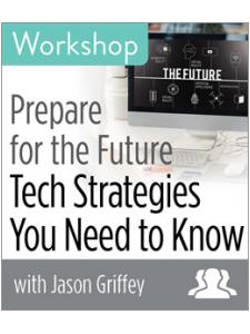 Image for Prepare for the Future: Tech Strategies You Need to Know Workshop—Group Rate